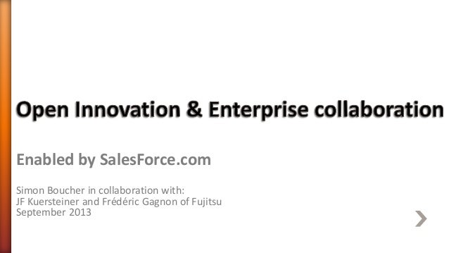 Enabled by SalesForce.com Simon Boucher in collaboration with: JF Kuersteiner and Frédéric Gagnon of Fujitsu September 201...