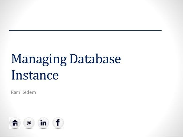Managing Database Instance Ram Kedem