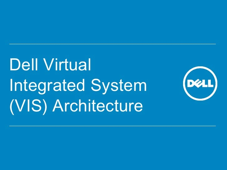 Dell Virtual Integrated System (VIS) Architecture