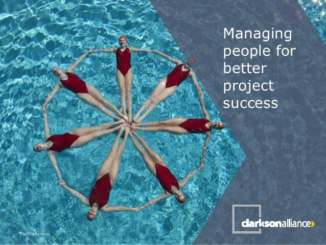 Managing people for better project success #be2campoxon