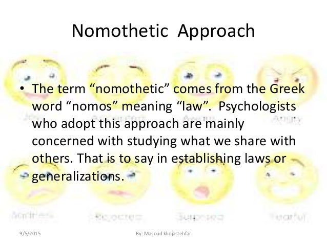 a balance between nomothetic and idiographic The balance between nomothetic and idiographic visions of science as cox argued in the passage quoted earlier, bunge also contributed to a transformation of geographic practice.