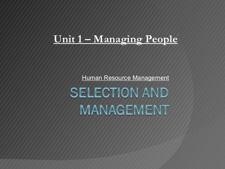 Human Resource Management Unit 1 – Managing People