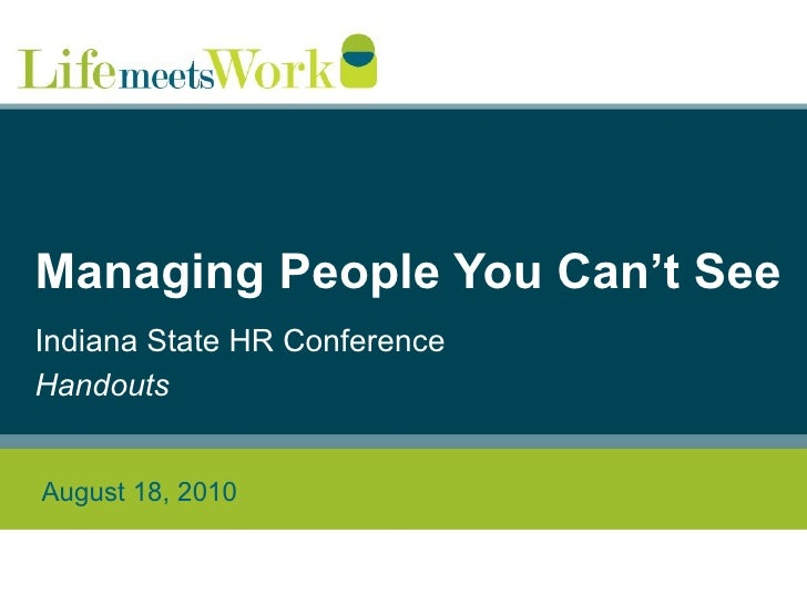 Managing People You Can't See Indiana State HR Conference Handouts August 18, 2010