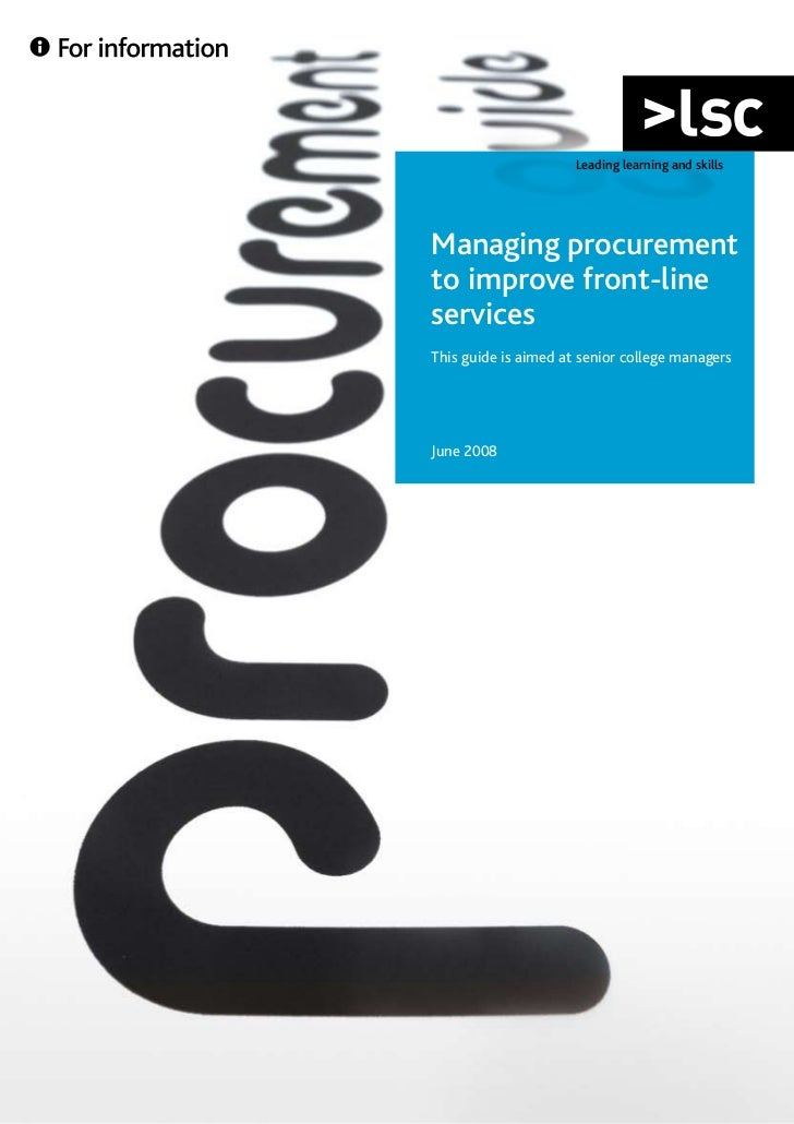 Leading learning and skillsManaging procurementto improve front-lineservicesThis guide senior college managersA guide fori...