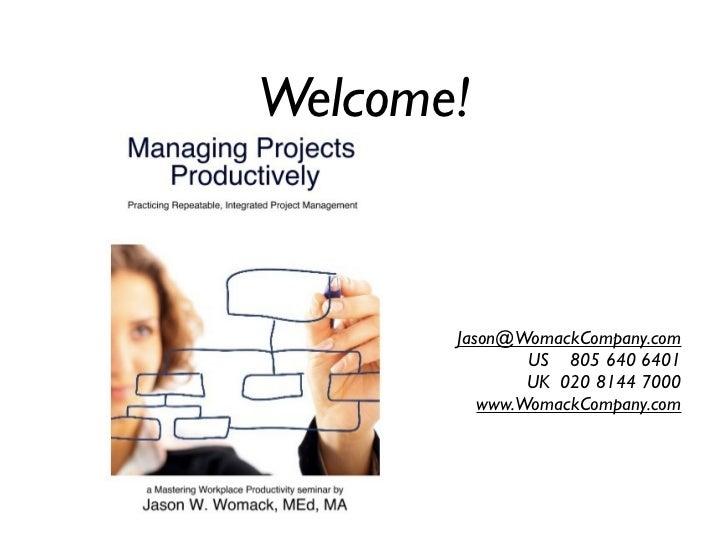 Welcome!       Jason@WomackCompany.com               US 805 640 6401               UK 020 8144 7000          www.WomackCom...