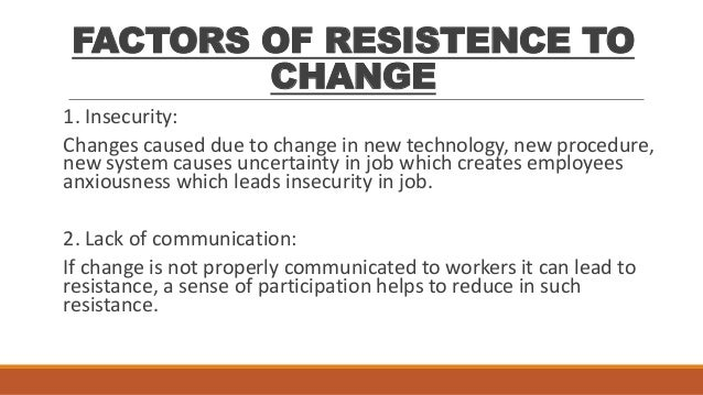 technology change managing change and resistance Learn how to manage and support change management initiatives  resistance to change can be defined as an individual or group engaging in  managing change:.