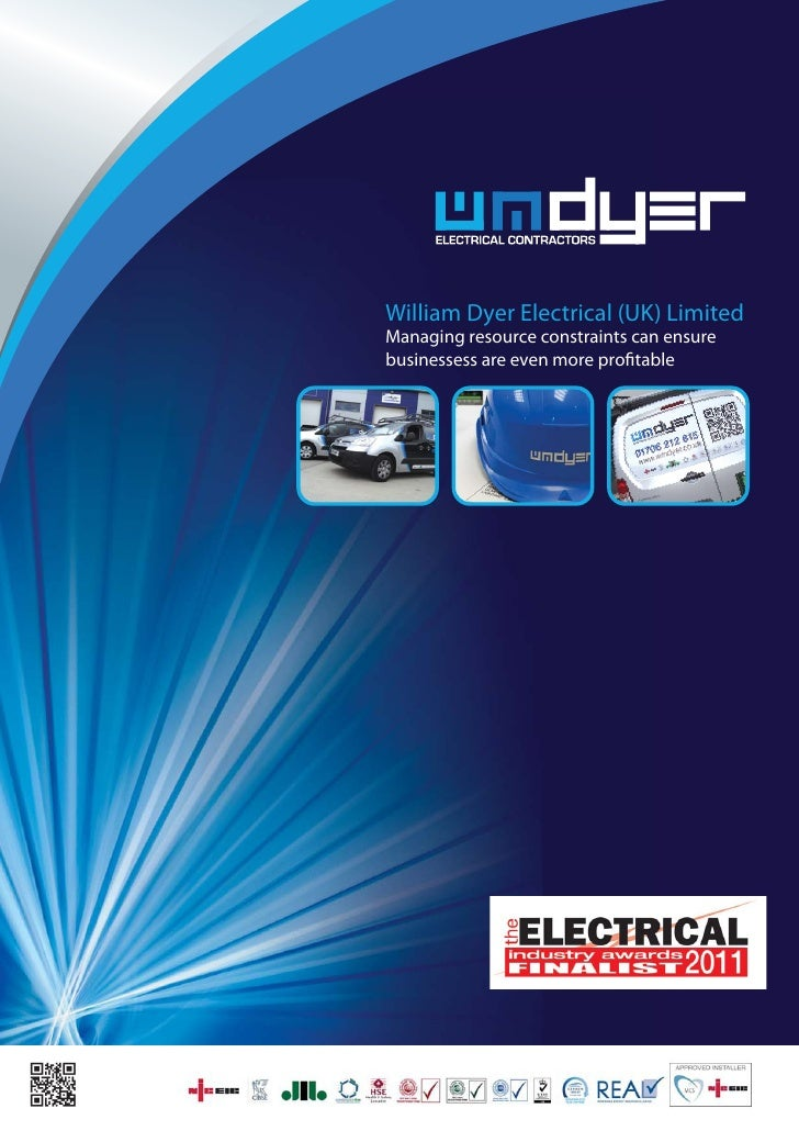 William Dyer Electrical (UK) LimitedManaging resource constraints can ensurebusinessess are even more profitable