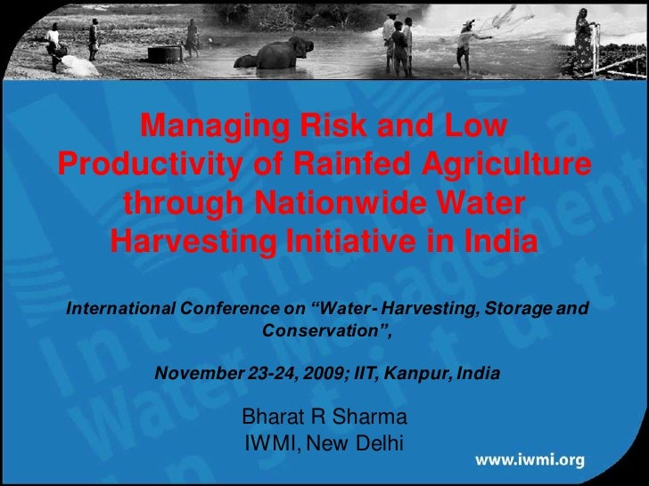 Managing Risk and Low Productivity of Rainfed Agriculture     through Nationwide Water    Harvesting Initiative in India I...