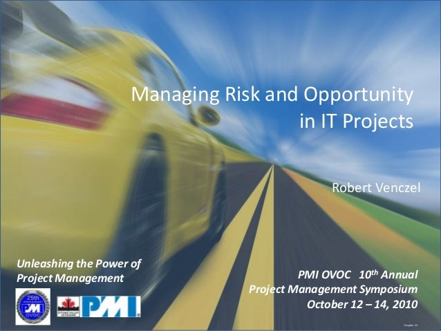 PMI OVOC 10th Annual Project Management Symposium October 12 – 14, 2010 Unleashing the Power of Project Management Templat...