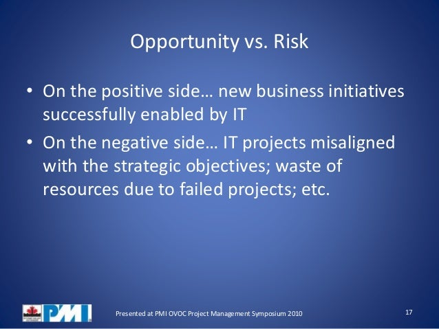 managing project risk and opportunities Risk management strategy for a typical project is a high-level plan that combines tools and methods for identifying, analyzing and mitigating negative consequences (the so-called threats.