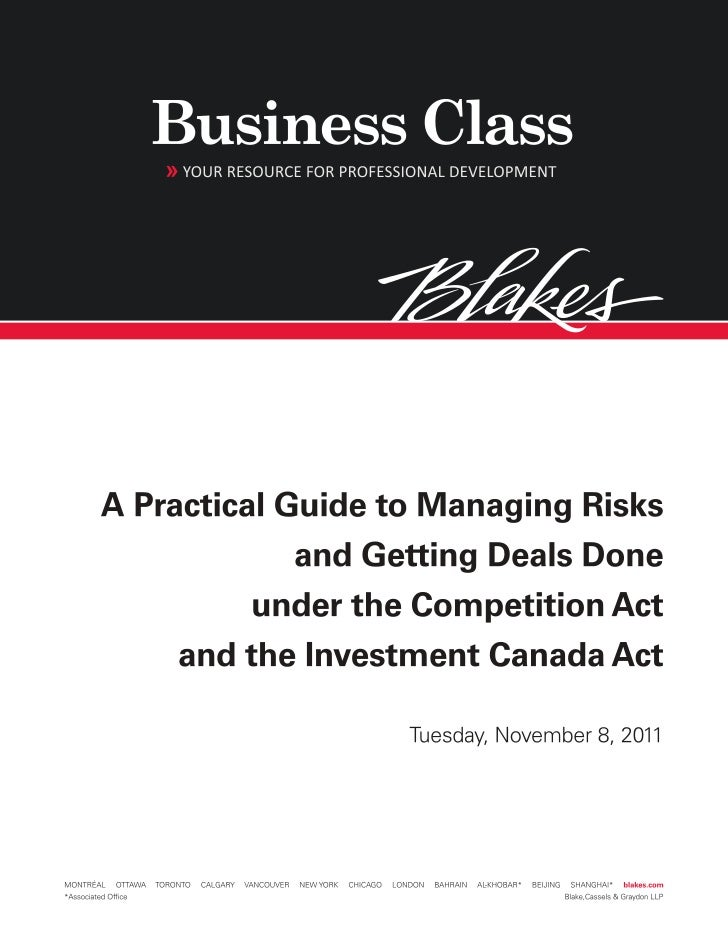 Seminar Agenda  A Practical Guide to Managing Risks and Getting   Deals Done under the Competition Act and the            ...