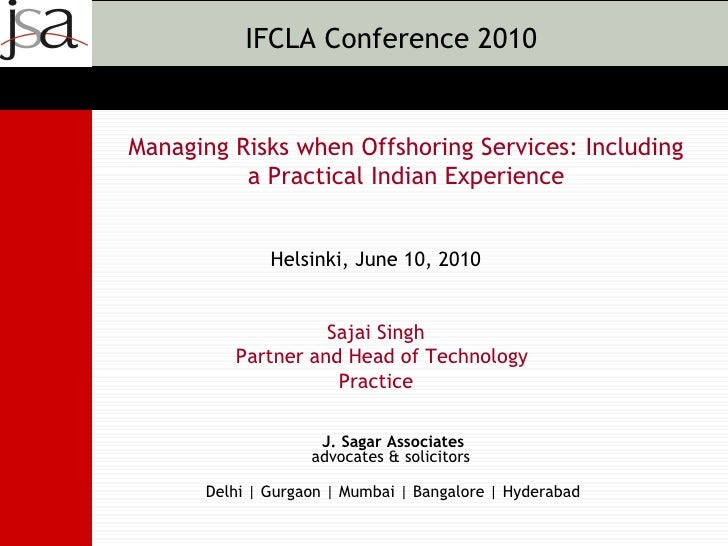 IFCLA Conference 2010   Managing Risks when Offshoring Services: Including           a Practical Indian Experience        ...