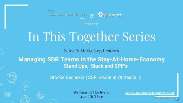 & In This Together Series Managing SDR Teams in the Stay-At-Home-Economy Stand Ups, Slack and SPIFs Brooke Bachesta | SDR ...