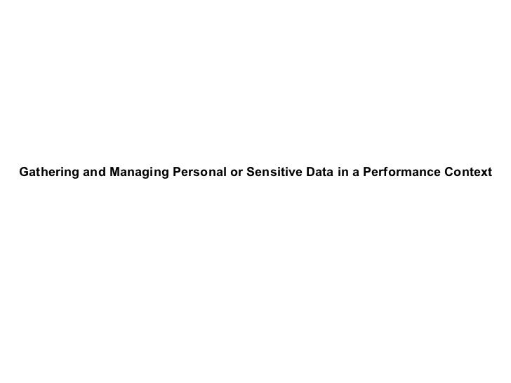 Gathering and Managing Personal or Sensitive Data in a Performance Context