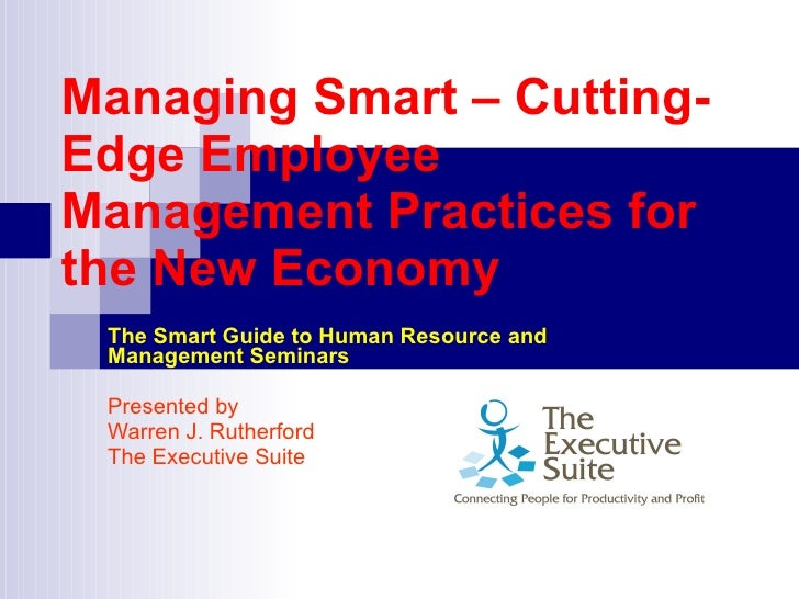 Managing Smart – Cutting-Edge Employee Management Practices for the New Economy   The Smart Guide to Human Resource and Ma...