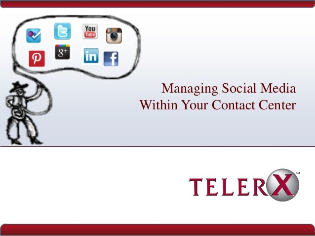 Managing Social MediaWithin Your Contact Center