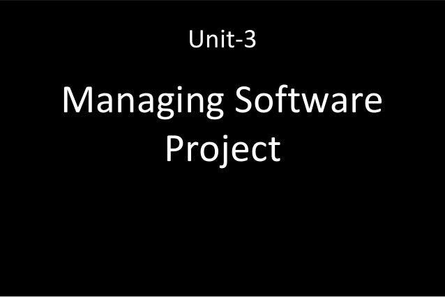 Unit-3 Managing Software Project