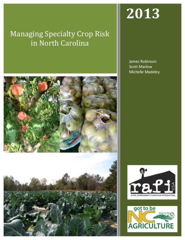 2013    Managing  Specialty  Crop  Risk   in  North  Carolina   James  Robinson           ...