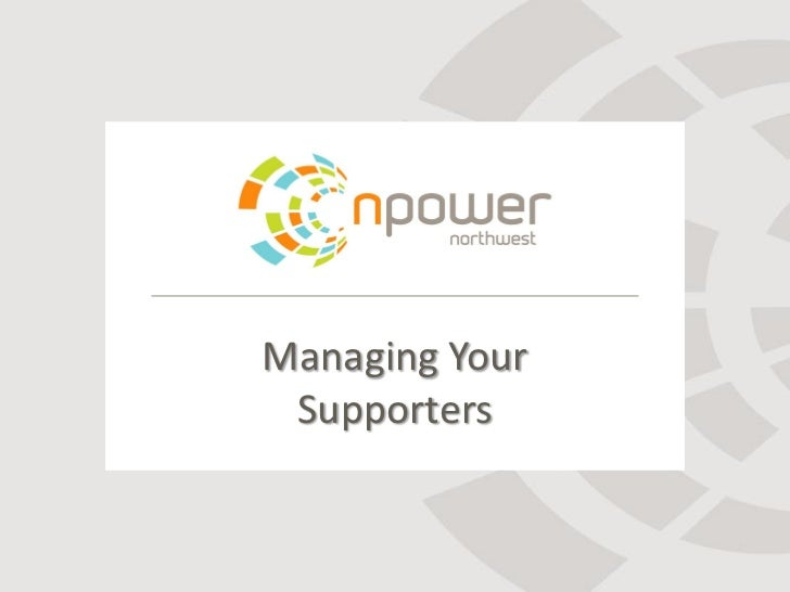 Managing Your Supporters
