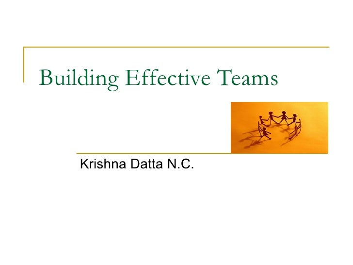 Building Effective Teams Krishna Datta N.C.