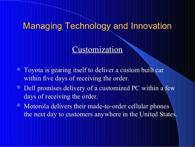 Managing Technology and InnovationManaging Technology and Innovation Customization  Toyota is gearing itself to deliver a...