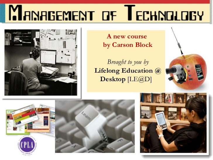 A new course  by Carson Block Brought to you by Lifelong Education @ Desktop  [LE@D]