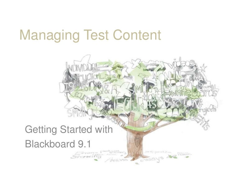Managing Test Content<br />Getting Started with<br />Blackboard 9.1<br />