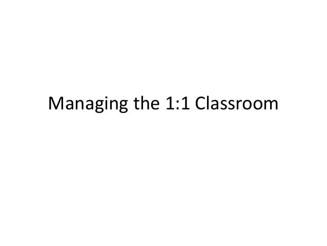 Managing the 1:1 Classroom