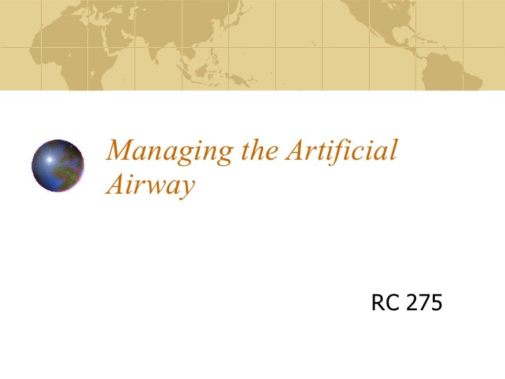 Managing the Artificial Airway RC 275