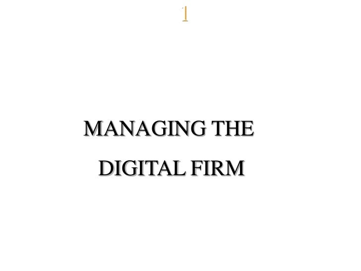 Chapter   1 MANAGING THE  DIGITAL FIRM