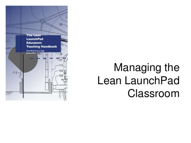 Managing theLean LaunchPadClassroom