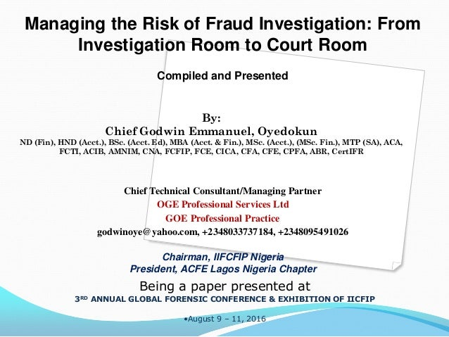 Managing the Risk of Fraud Investigation: From Investigation Room to Court Room Compiled and Presented Chief Technical Con...