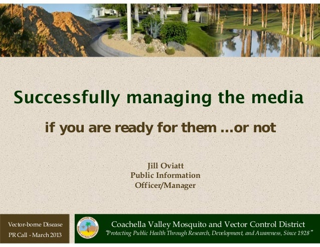 Successfully managing the media             if you are ready for them …or not                                     Jill Ovi...