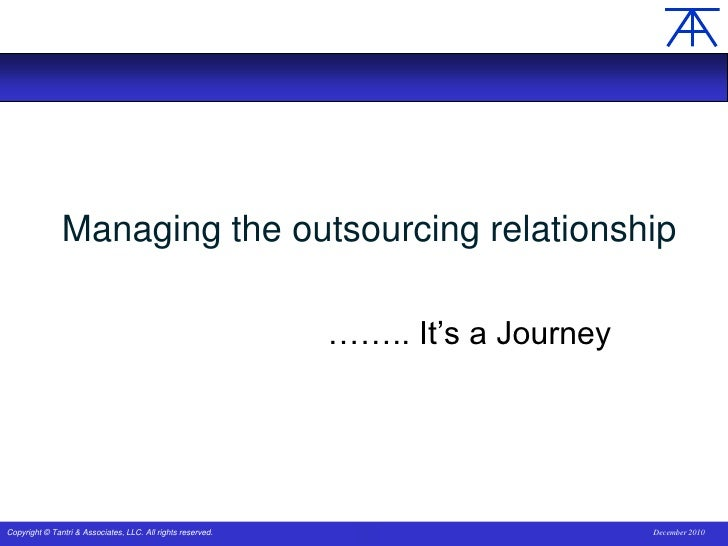 Managing the outsourcing relationship<br />…….. It's a Journey<br />