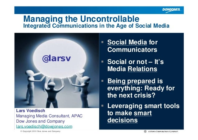 ||© Copyright 2010 Dow Jones and Company Managing the Uncontrollable Integrated Communications in the Age of Social Media ...
