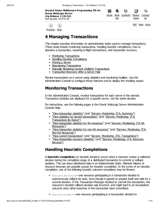 02/01/14  Managing Transactions - 11g Release 1 (10.3.6)  Oracle® Fusion Middleware Programming JTA for Oracle WebLogic Se...