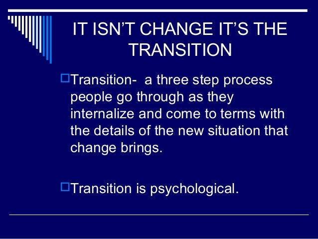 managing transitions Research suggests that transitions are central to young children's development and emotional wellbeing, and the way in which the first transitions are handled could.