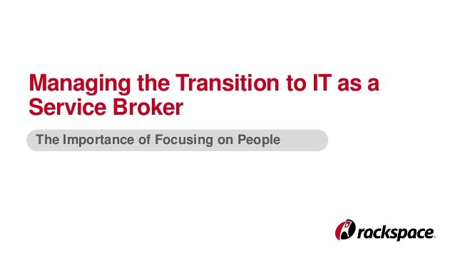 Managing the Transition to IT as a Service Broker