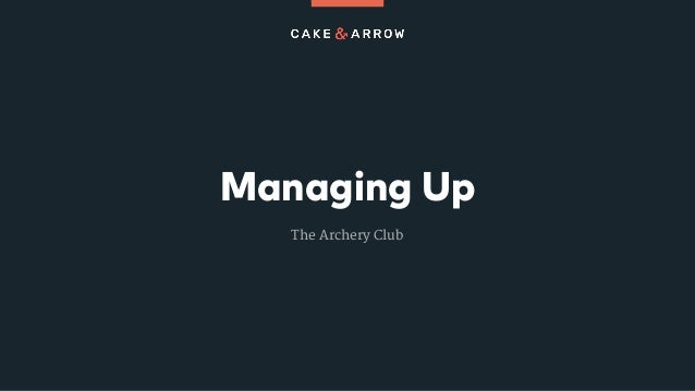 Managing Up The Archery Club
