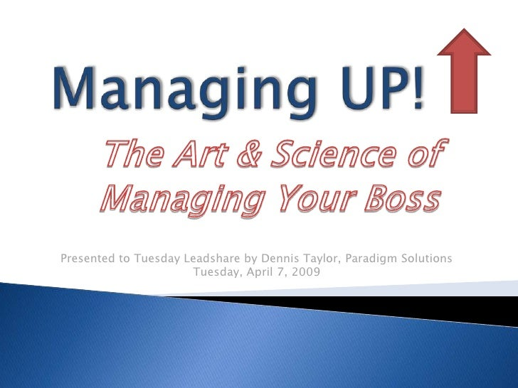 Presented to Tuesday Leadshare by Dennis Taylor, Paradigm Solutions                       Tuesday, April 7, 2009