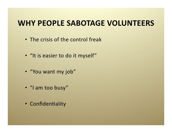 Managing volunteers 31 why people sabotage volunteers solutioingenieria