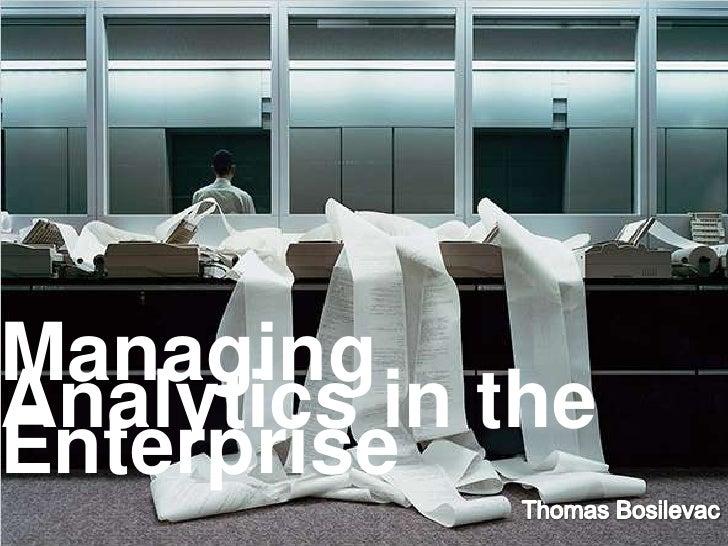 Managing Analytics in the Enterprise<br />Thomas Bosilevac<br />