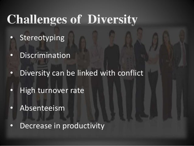 diversity in the workplace and advantages and disadvantages of conflict This article later explains, a diverse workforce is an advantage that   disadvantages of value-based intragroup conflict, 5 int'l j conflict mgmt.