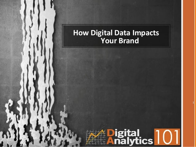 How Digital Data ImpactsYour Brand1