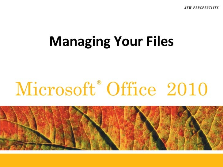 Managing Your Files<br />