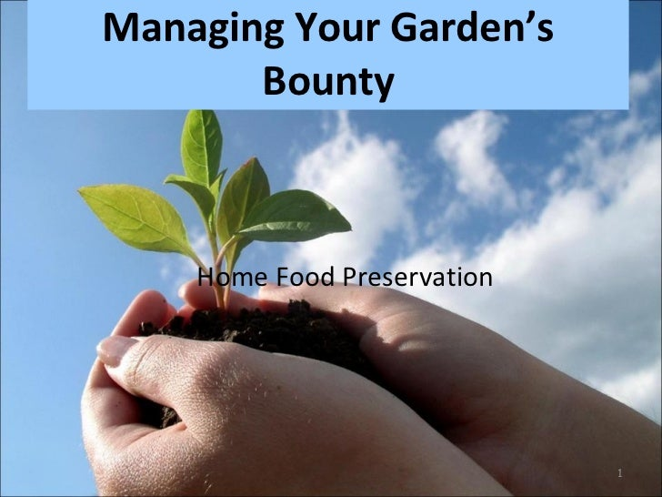 Managing Your Garden's Bounty Home Food Preservation