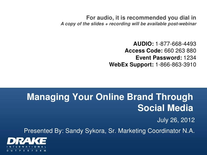 For audio, it is recommended you dial in            A copy of the slides + recording will be available post-webinar       ...
