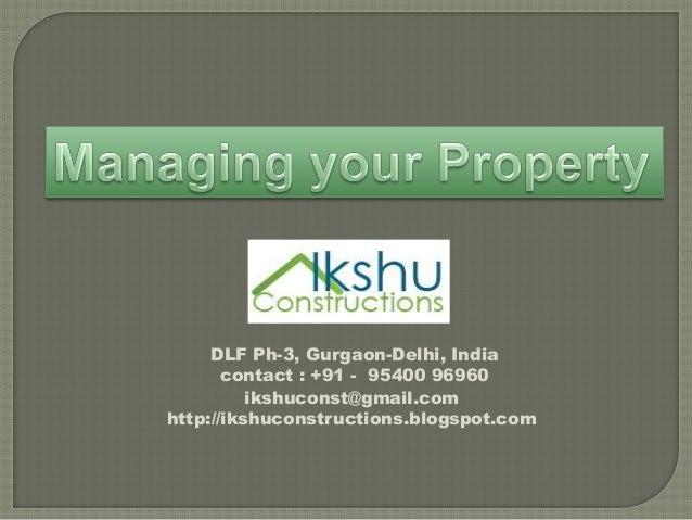 DLF Ph-3, Gurgaon-Delhi, Indiacontact : +91 - 95400 96960ikshuconst@gmail.comhttp://ikshuconstructions.blogspot.com