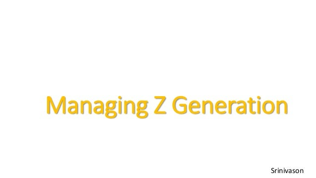 """managing generation Stop resisting and start embracing the challenges generation y brings to the workplaceyes, it's true they ask """"why"""" a lot they."""