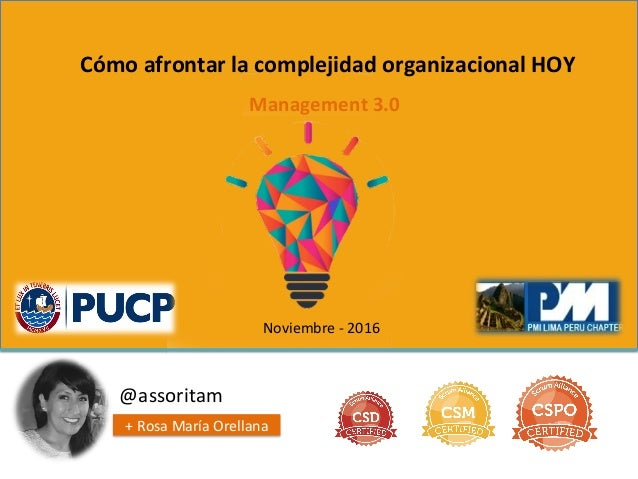 Cómo  afrontar  la  complejidad  organizacional  HOY   @assoritam     +  Rosa  María  Orellana  ...